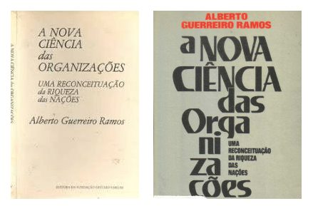 A Nova Ciencia das Organizações de Alberto Guerreiro Ramos