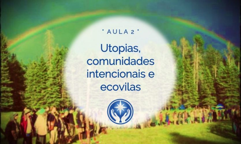 Aula 2. Utopias comunidades alternativas e ecovilas
