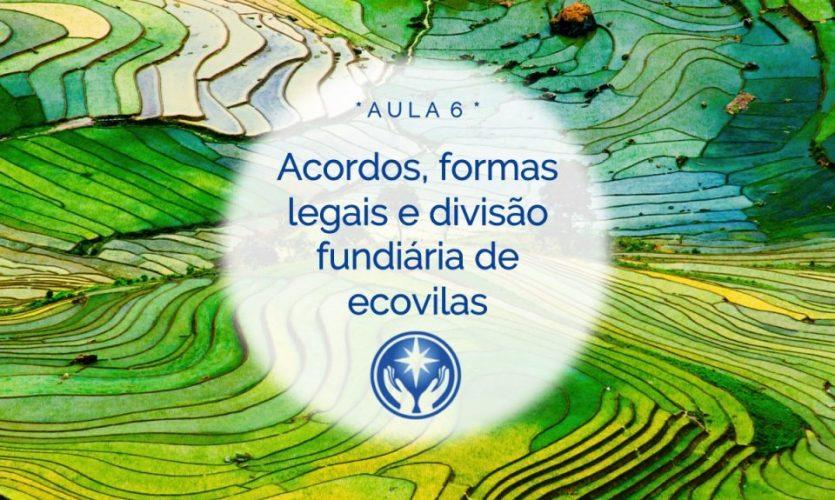 Aula 6. Acordos, formais legais e divisão fundiária de ecovilas