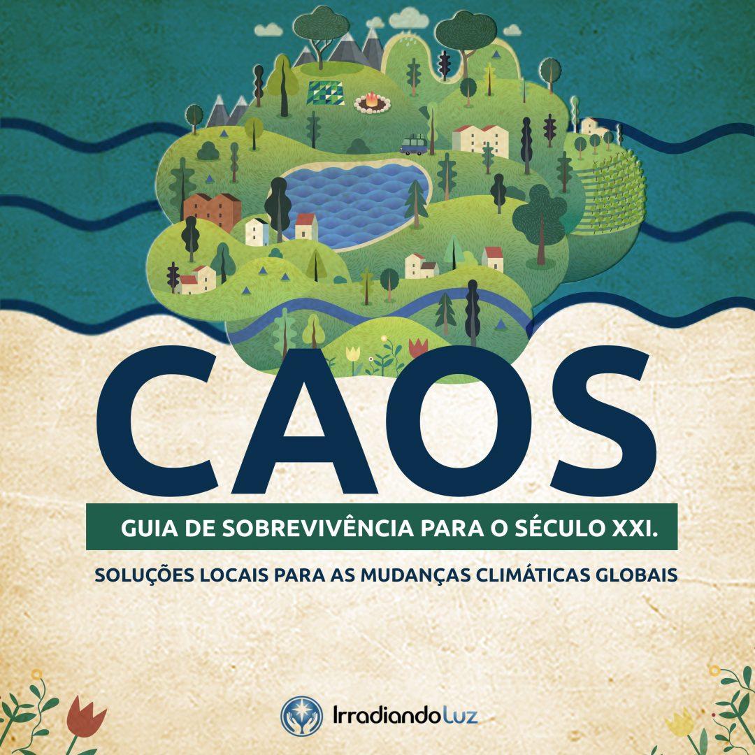 CAOS: Guia de Sobrevivência para o Século XXI